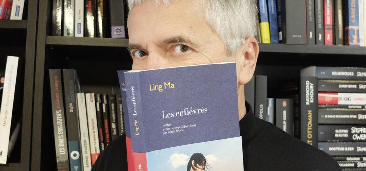 [Coup de cœur de libraire] Les Enfiévrés de Ling Ma