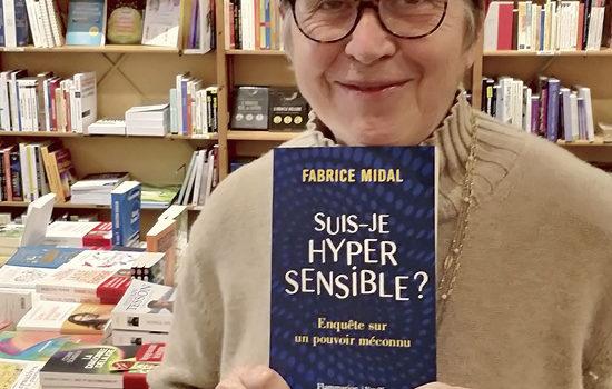 [Coup de cœur de libraire] Suis-je hypersensible ? Enquête sur un pouvoir méconnu