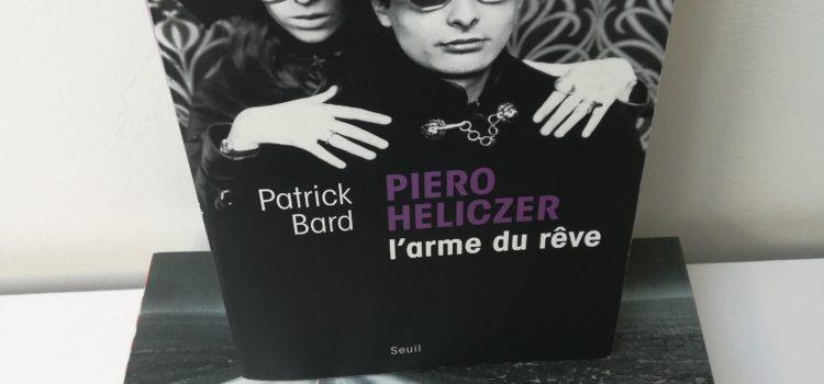 [Chronique] Piero Heliczer, l'arme du rêve de Patrick Bard