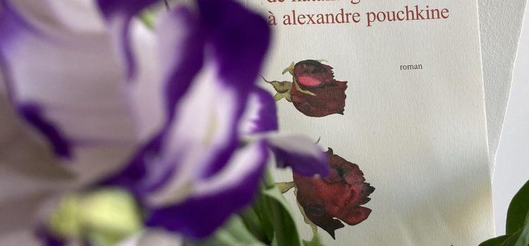 [Chronique] lettre de natalia gontcharova à alexandre pouchkine